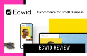 Ecwid Review – What It Is, Features, Pros, Cons & Everything in Between
