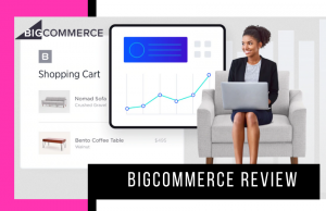 BigCommerce Review 2021 – Is is the Best Cloud-Based eCommerce Platform?
