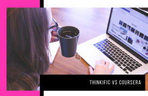Thinkific vs Coursera: Which is the Best Online Course Platform for You?