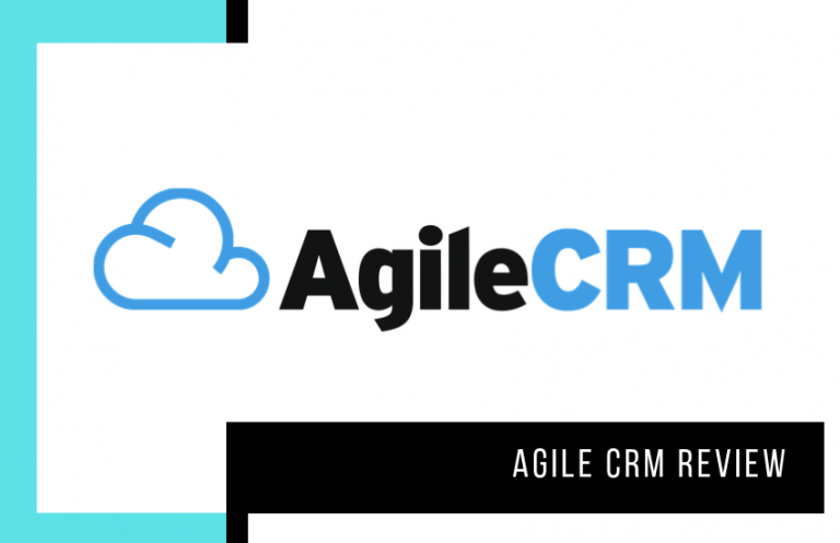 Agile CRM Review: Is This the CRM You've Been Looking For? 2020 Update