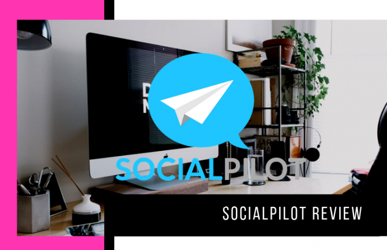 SocialPilot Review 2020: Will This Social Media Tool Help You Grow?