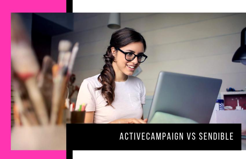 ActiveCampaign vs Sendible: Digital Marketing Platforms Compared
