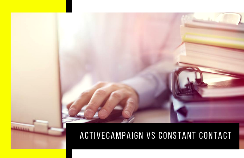 ActiveCampaign vs Constant Contact: Which Email Features are Best?