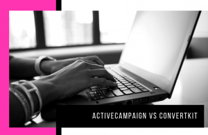 ActiveCampaign vs ConvertKit: Who Wins for Best Email Marketing?