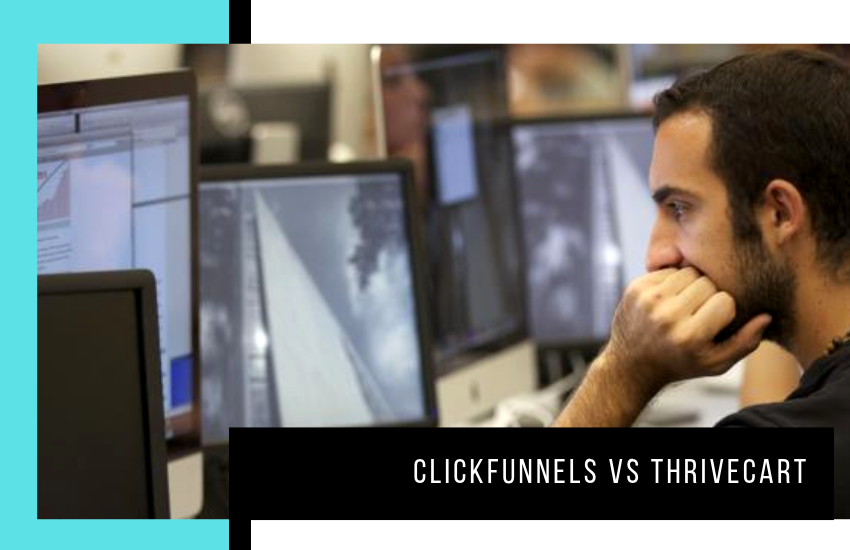 Clickfunnels vs ThriveCart: Everything You Need to Know