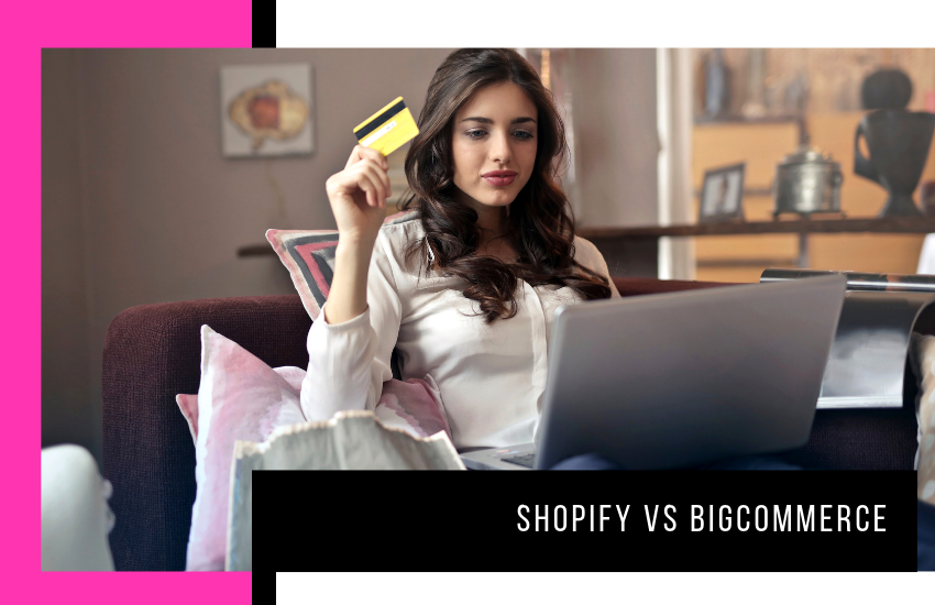 Shopify vs BigCommerce: A Comparative & Comprehensive Review