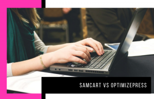SamCart vs OptimizePress: Which is Best for Sales Pages that Convert?