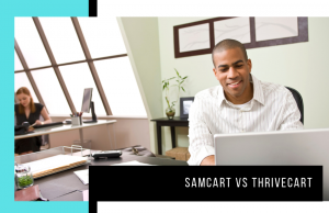 SamCart vs ThriveCart: Which Shopping Cart Builder is Best?