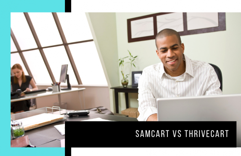 SamCart vs ThriveCart Comparison: Which Shopping Cart Builder Has More to Offer?