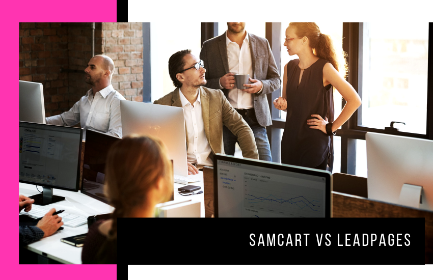 Samcart vs Leadpages: Which Is Better?