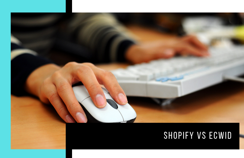 Shopify vs Ecwid: The Ultimate Comparison