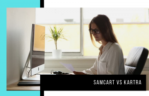 SamCart vs Kartra: Which One is Best to Increase Your Conversions?