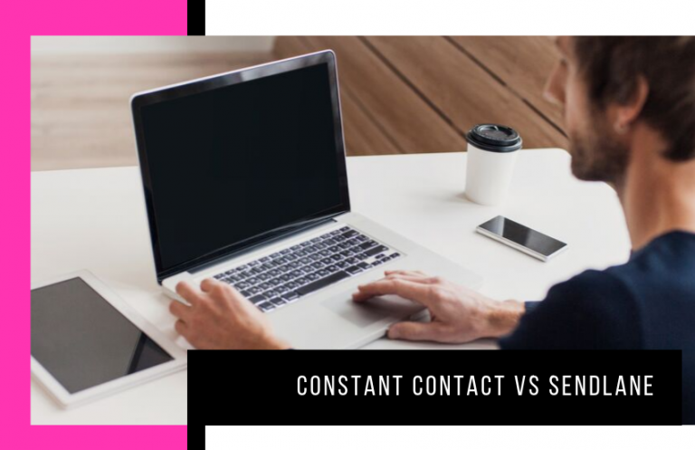 Constant Contact vs Sendlane: What is a Better Choice?