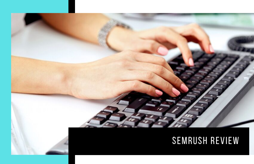 SEMRush Review: Is It Really The Complete All-in-One SEO Tool?