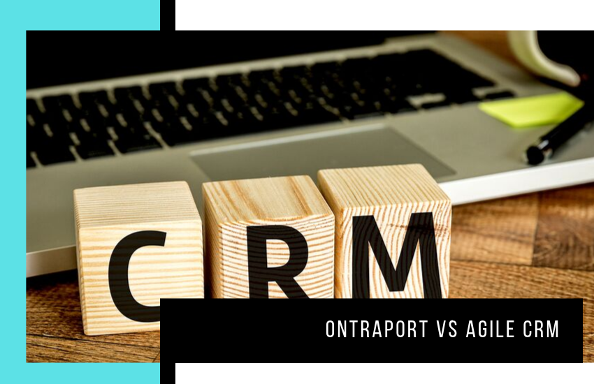 Ontraport vs Agile CRM: Which is the Best CRM Platform for You?
