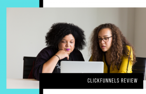 Clickfunnels Review: Turn Clicks into Customers or Is it Overhyped?