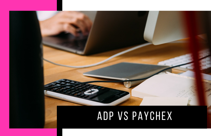 ADP vs Paychex: Which Digital Accounting Service is Best?