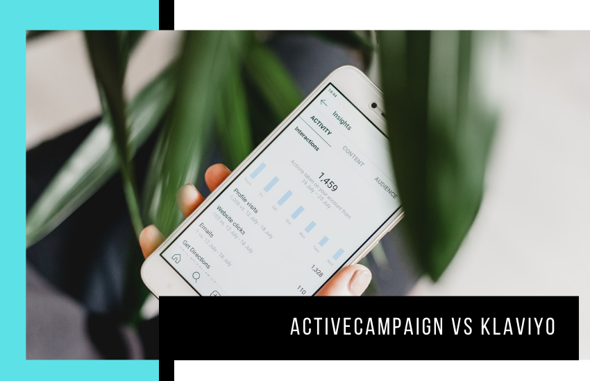 ActiveCampaign vs Klaviyo – Which Email Marketing Platform is Better for You?