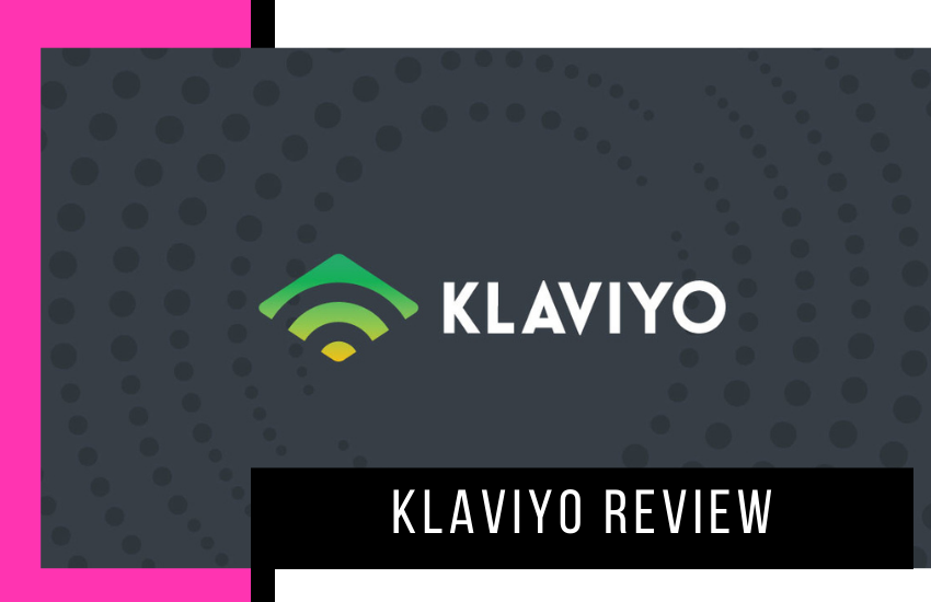 Klaviyo Review: Is This the Best Email Marketing Platform in 2020?