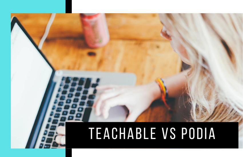 Teachable vs Podia: Which is Best?