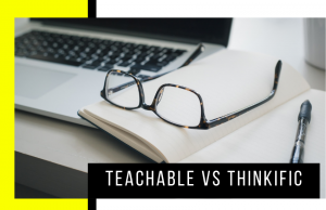 Teachable vs Thinkific: Which One is Best?