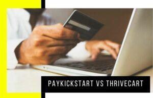 Paykickstart vs ThriveCart: Which Shopping Cart Is Better?