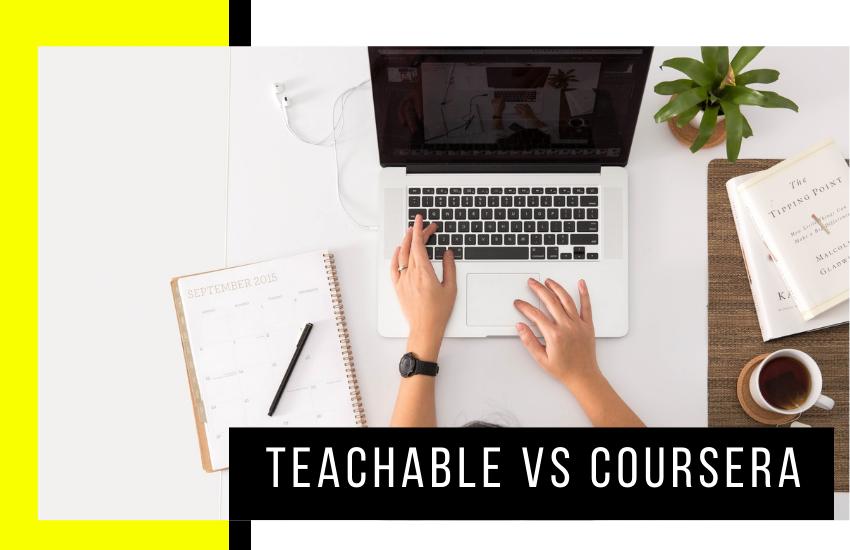 Teachable vs Coursera [2021 Comparison]