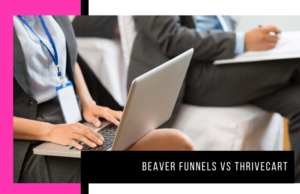 Beaver Funnels vs ThriveCart: Which Cart Has Better Features?