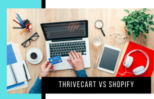 ThriveCart vs Shopify: Which Shopping Cart Is Best?