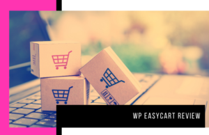 WP EasyCart Review: Is It a Good Enough Shopping Cart for You?